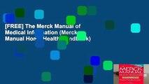 [FREE] The Merck Manual of Medical Information (Merck Manual Home Health Handbook)