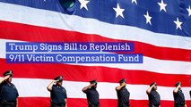 President Trump Signs The 9/11 Compensation Fund Bill