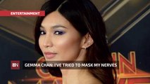 Gemma Chan Has To Calm Her Nerves