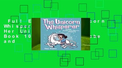Full E-book  The Unicorn Whisperer (Phoebe and Her Unicorn Series Book 10): Another Phoebe and
