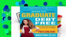 [FREE] How to Graduate Debt Free: The Best Strategies to Pay for College