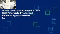 Online The End of Alzheimer's: The First Program to Prevent and Reverse Cognitive Decline  For