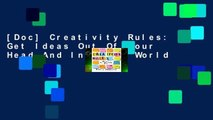 [Doc] Creativity Rules: Get Ideas Out Of Your Head And Into The World