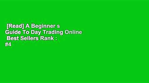 [Read] A Beginner s Guide To Day Trading Online  Best Sellers Rank : #4