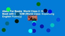 About For Books  World Class 2: Student Book with CD-ROM (World Class: Expanding English Fluency)