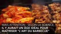 à quel âge les hommes maîtrisent le mieux l'art du barbecue ?