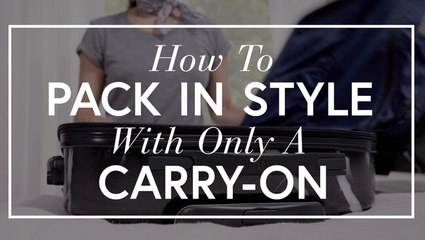 Pack In Style: With Only A Carry-On