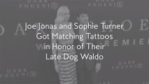 Joe Jonas and Sophie Turner Got Matching Tattoos in Honor of Their Late Dog Waldo