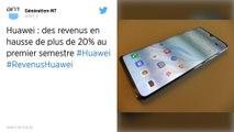 Smartphones : Les ventes de Huawei continuent de progresser malgré les menaces américaines