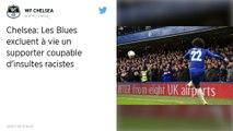 Premier League. Chelsea exclut à vie l'un de ses supporters pour racisme