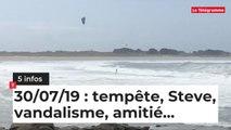 Tempête, Steve, vandalisme... Cinq infos bretonnes de ce 30 juillet