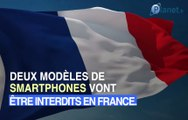 Deux modèles de smartphones interdits en France pour des raisons de sécurité
