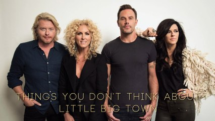 Little Big Town - Things You Don't Think About