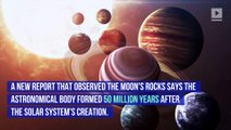 The Moon Is Much Older Than Previously Believed