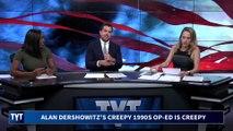 Alan Dershowitz's Creepy Op-Ed