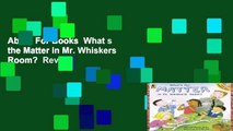 About For Books  What s the Matter in Mr. Whiskers  Room?  Review