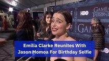 Jason Momoa Poses With Emilia Clarke
