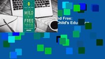 Online The Call of the Wild and Free: Reclaiming Wonder in Your Child's Education  For Online