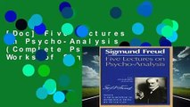 [Doc] Five Lectures on Psycho-Analysis (Complete Psychological Works of Sigmund Freud)