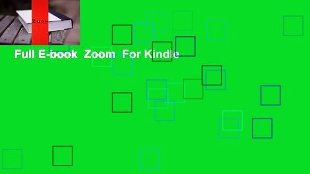 Full E-book  Zoom  For Kindle