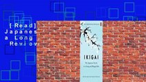 [Read] Ikigai: The Japanese Secret to a Long and Happy Life  Review