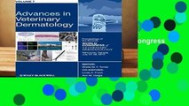 Advances in Veterinary Dermatology: v. 7: Proceedings of the Seventh World Congress of Veterinary