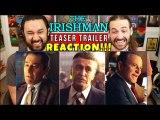 THE IRISHMAN - Teaser TRAILER - Martin Scorsese, Robert De Niro, Al Pacino - REACTION--