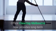 Long-Term And Short-Term Office Cleaning Melbourne Services