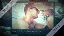 Alpha X Male Enhancement Reviews: Alpha X Male Enhancement Reviews! Ingredients & Side Effects!