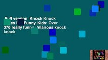 Full version  Knock Knock Jokes For Funny Kids  Over 370 really funny, hilarious knock knock