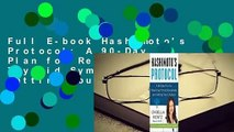 Full E-book Hashimoto's Protocol: A 90-Day Plan for Reversing Thyroid Symptoms and Getting Your