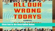 [READ] All Our Wrong Todays