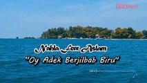 Nahla Ft. Aslam - Oy Adek Berjilbab Biru (Official Lyric Video)