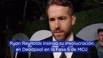 Ryan Reynolds insinua su involucración en Deadpool en la Fase 5 de MCU