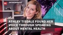 Ashley Tisdale Takes Aim At Mental Health Awareness