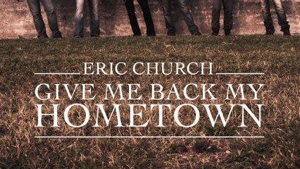 Eric Church - Give Me Back My Hometown