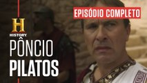 EPISÓDIO COMPLETO | EU CONHECI JESUS | Pôncio Pilatos | HISTORY