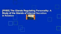 [FREE] The Glands Regulating Personality: A Study of the Glands of Internal Secretion in Relation