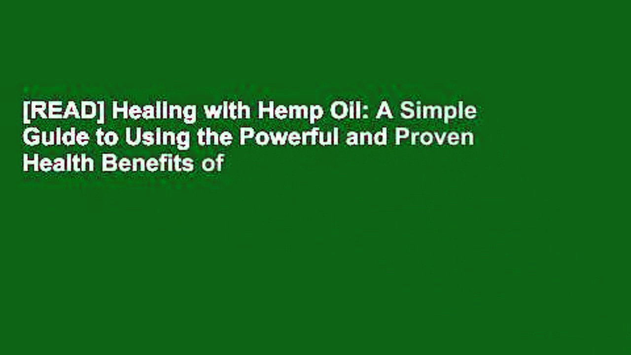 [READ] Healing with Hemp Oil: A Simple Guide to Using the Powerful and Proven Health Benefits of