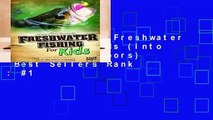 Full version  Freshwater Fishing for Kids (Into the Great Outdoors)  Best Sellers Rank : #1