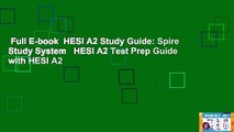 Full E-book  HESI A2 Study Guide: Spire Study System   HESI A2 Test Prep Guide with HESI A2