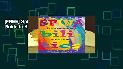 [FREE] Spinabilities: Young Person s Guide to Spina Bifida