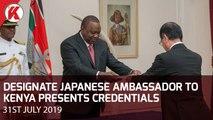 DESIGNATE JAPANESE AMBASSADOR TO KENYA PRESENTS CREDENTIALS TO UHURU
