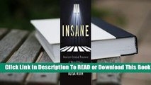 Insane: America's Criminal Treatment of Mental Illness  For Kindle