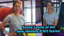 Sunny Leone at her new venture D'Art fusion'