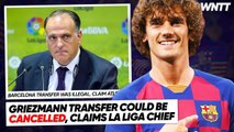 WHY LA LIGA COULD CANCEL GRIEZMANN'S BARCELONA TRANSFER! | #WNTT