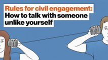 Rules for civil engagement: How to talk with someone unlike yourself