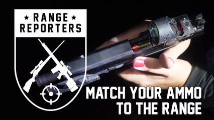 Match Your Ammo to the Range
