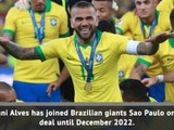 Breaking News - Dani Alves joins Sao Paulo