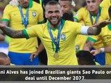 Breaking News - Dani Alves joins Sao Paulo